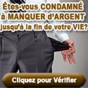 ETES-VOUS CONDAMNE A MANQUER D'ARGENT ?