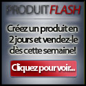 Produit Flash